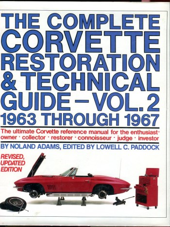 Image for The Complete Corvette Restoration & Technical Guide, Vol. 2, 1963 through 1967