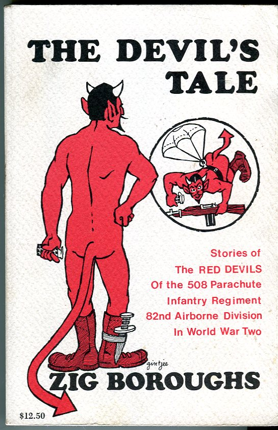The Devil's Tale: Stories of The Red Devils of the 508 Parachute Infantry Regiment, 82nd Airborne Division, in World War Two