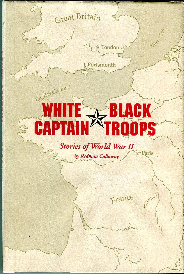 White Captain, Black Troops: Stories of World War II