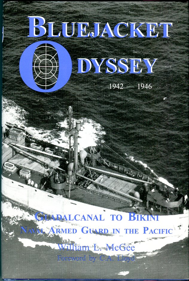 Bluejacket Odyssey 1942-1946: Guadalcanal to Bikini, Naval Armed Guard in the Pacific