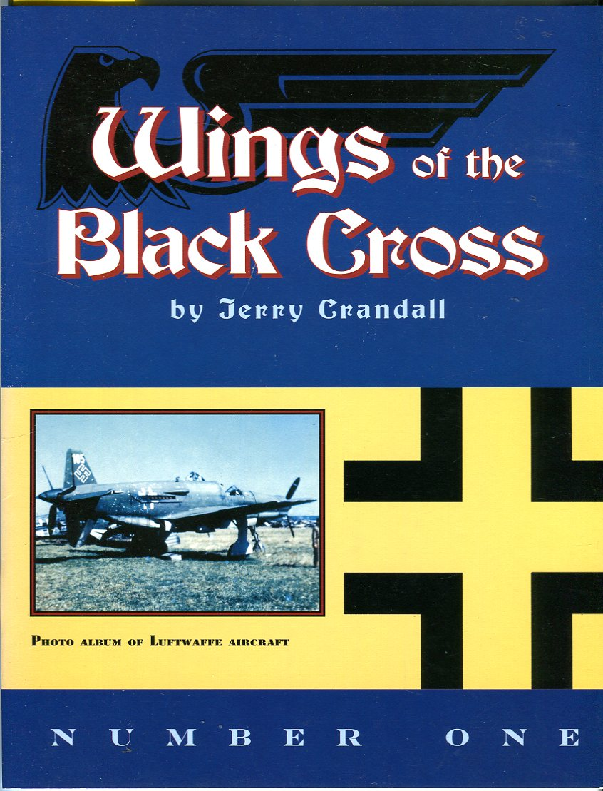 Wings of the Black Cross No. 1: Photo Album of Luftwaffe Aircraft