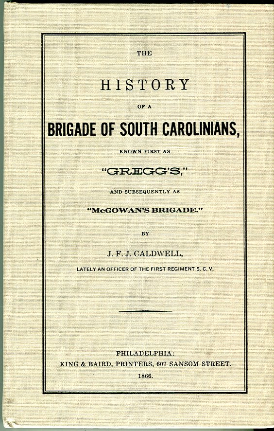 Image for The History of a Brigade of South Carolinians, Known First as 'Gregg's,' and Subsequently as 'McGowan's Brigade' (Facsimile No. 16)