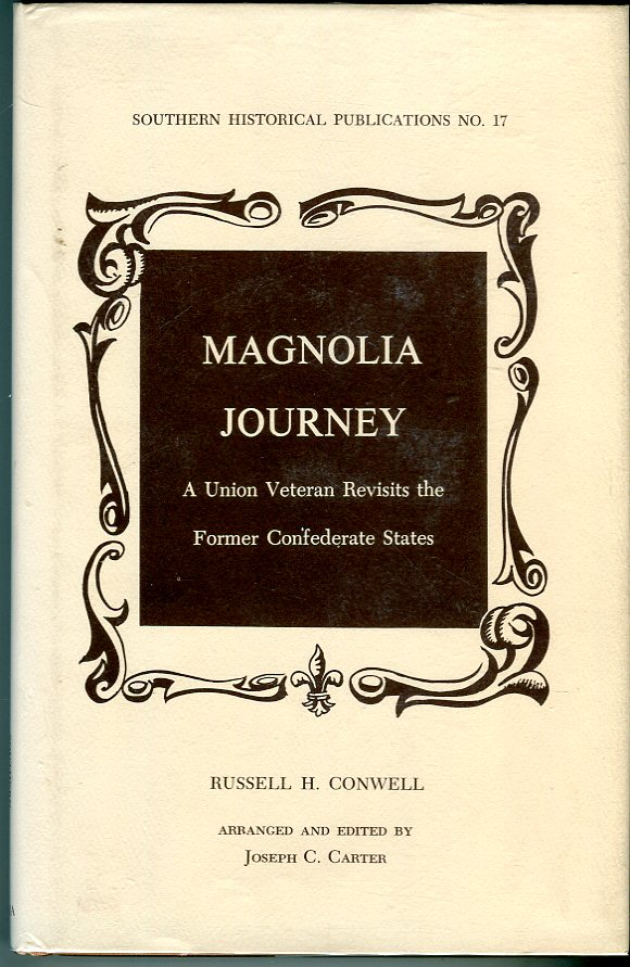 Magnolia Journey: A Union Veteran Revisits the Former Confederate States (Southern Historical Publications No. 17)
