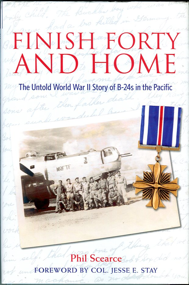 Finish Forty and Home: The Untold World War II Story of B-24s in the Pacific (No. 5 in the Mayborn Literary Nonfiction Series)