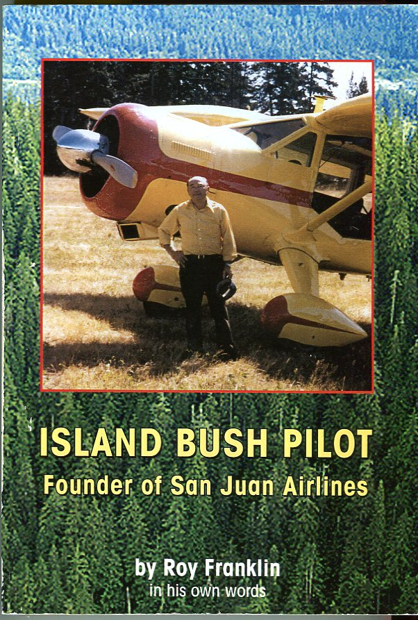Island Bush Pilot: Founder of San Juan Airlines