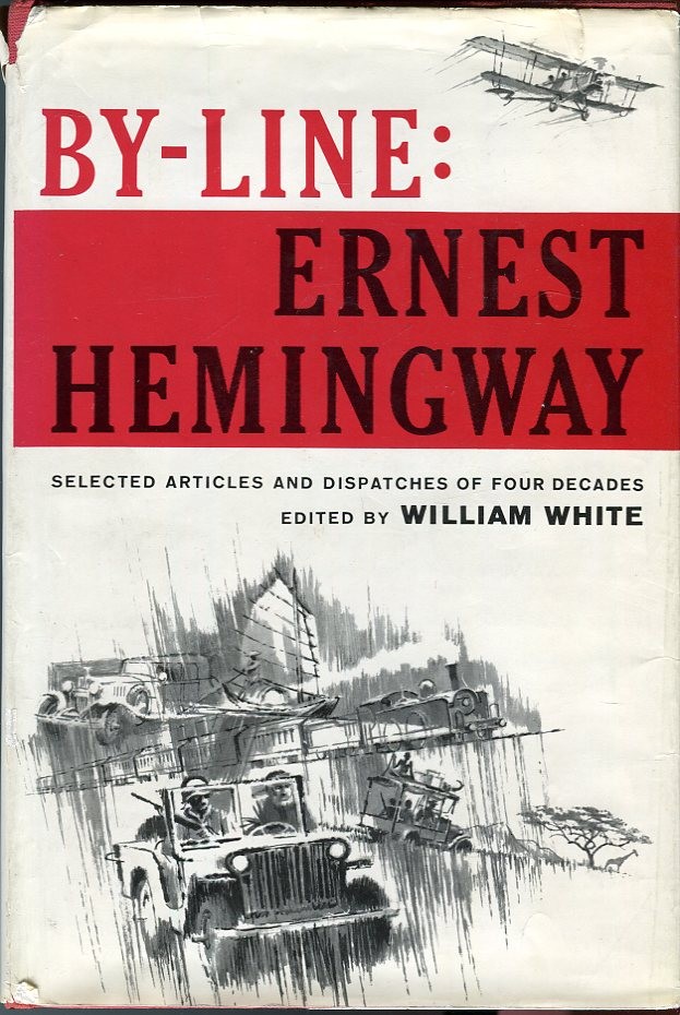 Image for By-Line: Ernest Hemingway: Selected Articles and Dispatches of Four Decades