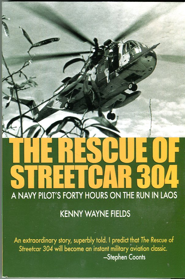 Image for The Rescue of Streetcar 304: A Navy Pilot's Forty Hours on the Run in Laos