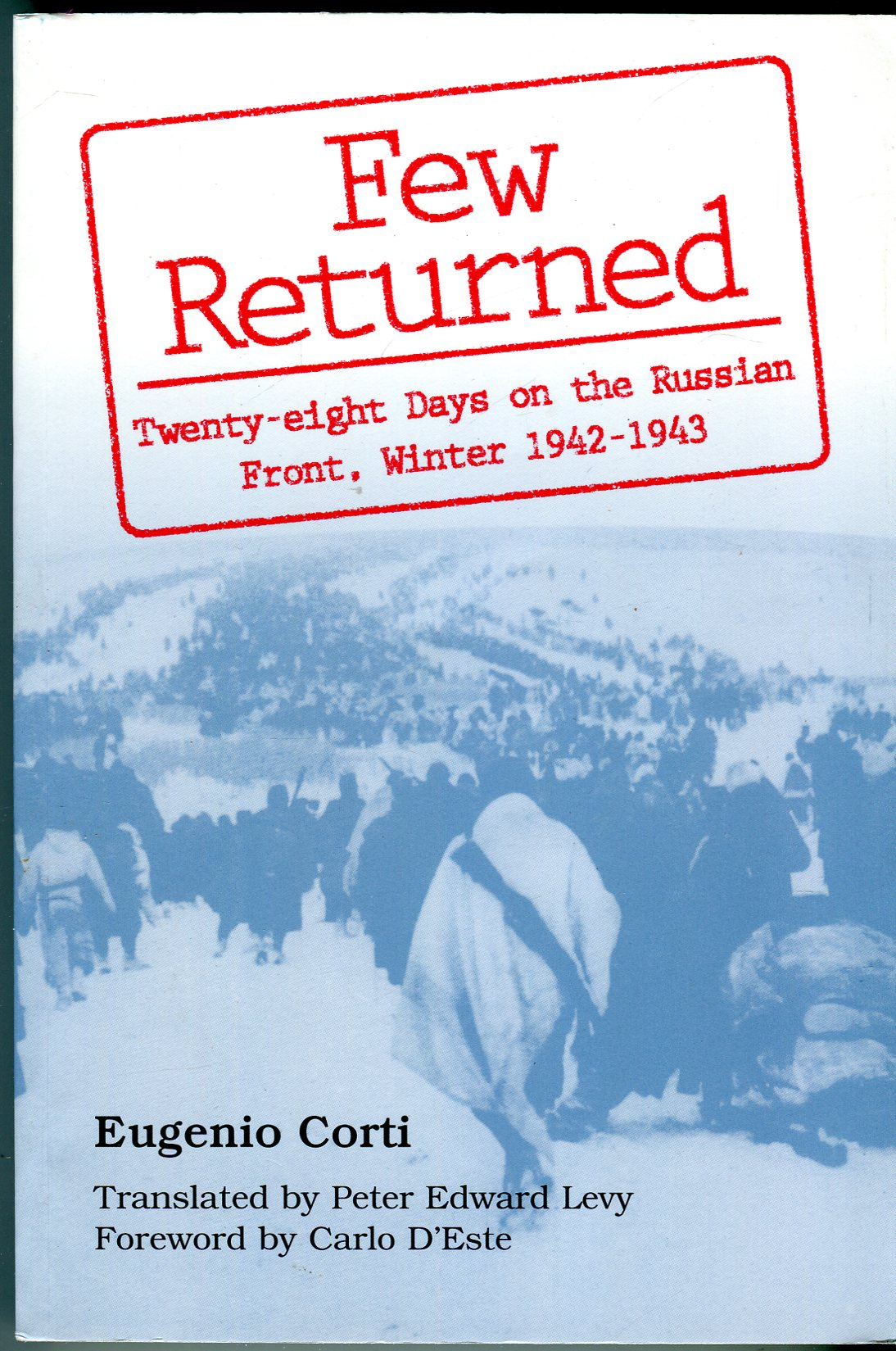 Image for Few Returned: Twenty-eight Days on the Russian Front, Winter 1942-1943