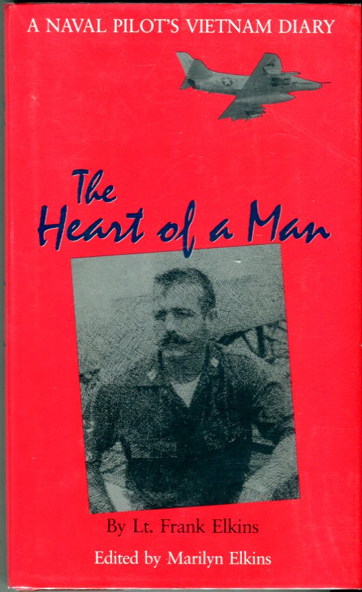 Image for The Heart of a Man; A Naval Pilot's Vietnam Diary