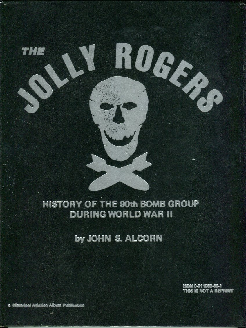 Image for The Jolly Rogers: History of the 90th Bomb Group During World War II