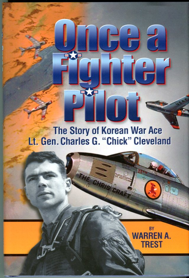 Image for Once a Fighter Pilot: The Story of Korean War Ace Lt. Gen. Charles G. 'Chick' Cleveland