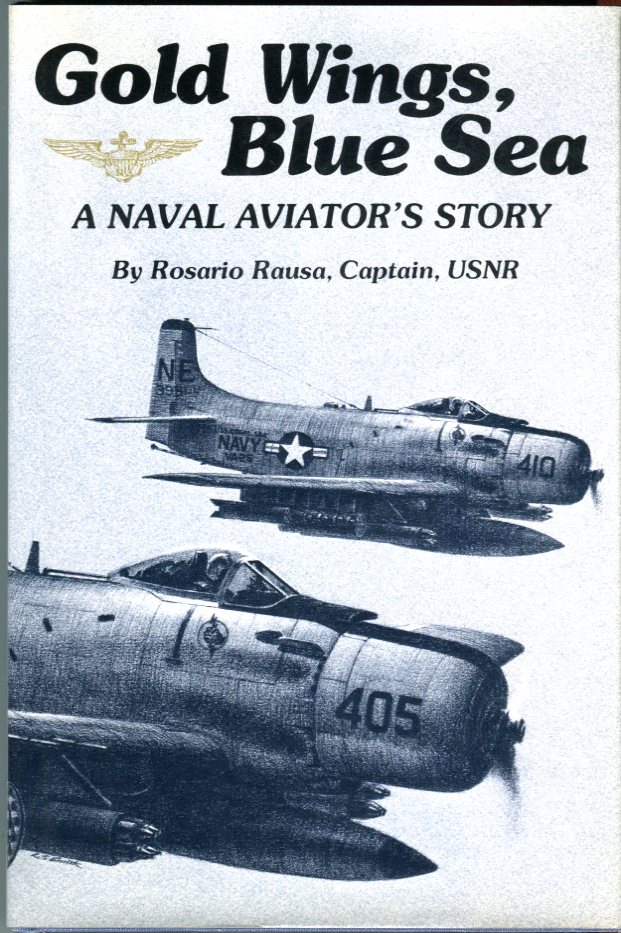 Image for Gold Wings, Blue Sea: A Naval Aviator's Story