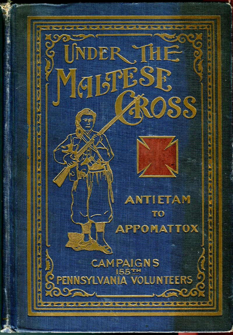 Image for Under the Maltese Cross - Antietam to Appomattox: The Loyal Uprising in Western Pennsylvania 1861-1865; Campaigns 155th Pennsylvania Regiment Narrated by the Rank and File