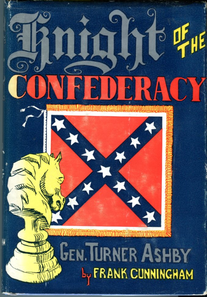 Knight of the Confederacy: Gen. Turner Ashby