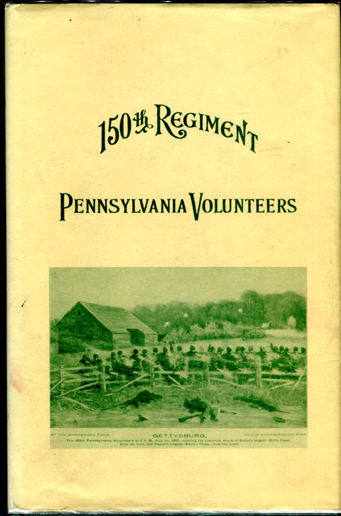 Image for History of the One Hundred and Fiftieth (150th) Regiment Pennsylvania Volunteers, Second Regiment, Bucktail Brigade