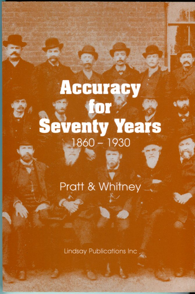 Image for Accuracy for Seventy Years 1860-1930: Pratt & Whitney