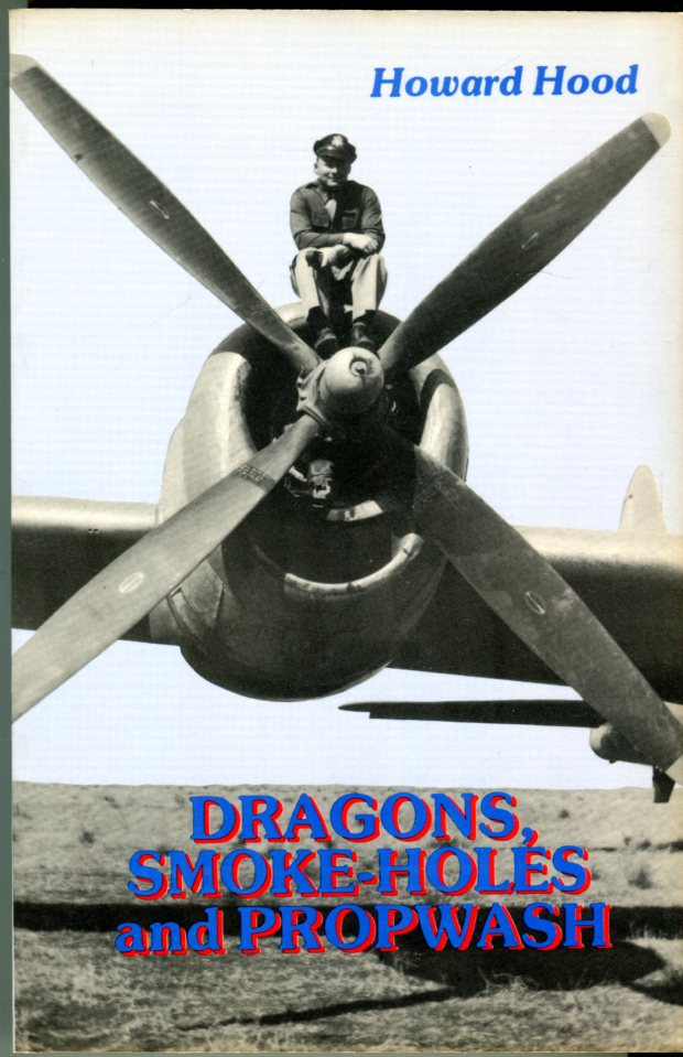 Image for Dragons, Smoke-Holes and Propwash: A Full Throttle (Smoke Hole) 1940s Historical Novel Based on the Memoirs of an Army Air Force (I/P) Instructor Pilot