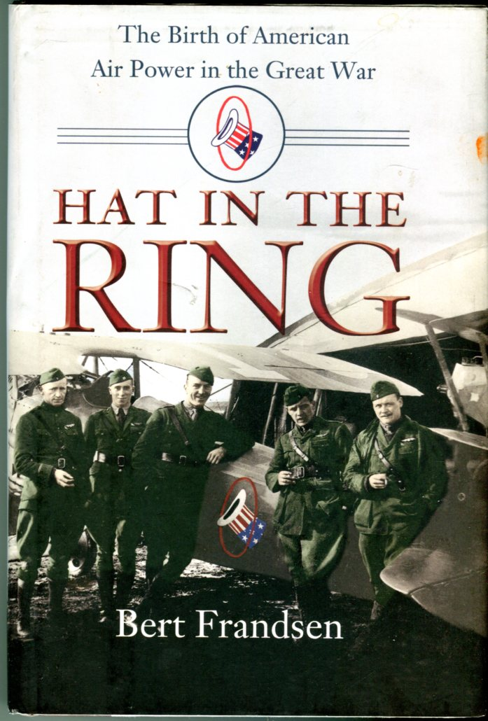 Image for Hat in the Ring: The Birth of American Air Power in the Great War
