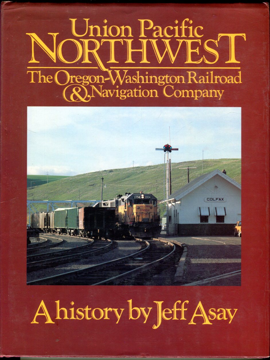 Image for Union Pacific Northwest: The Oregon-Washington Railroad & Navigation Company