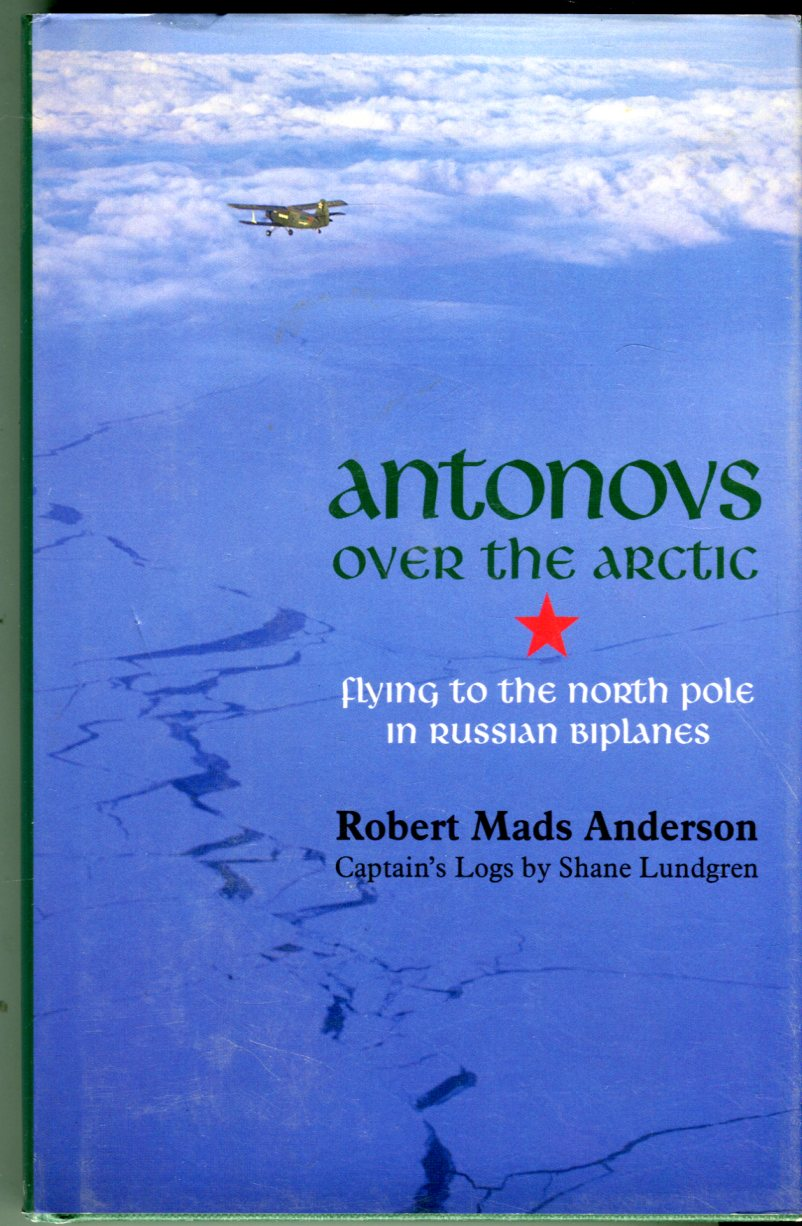 Image for Antonovs Over the Arctic: Flying to the North Pole in Russian Biplanes