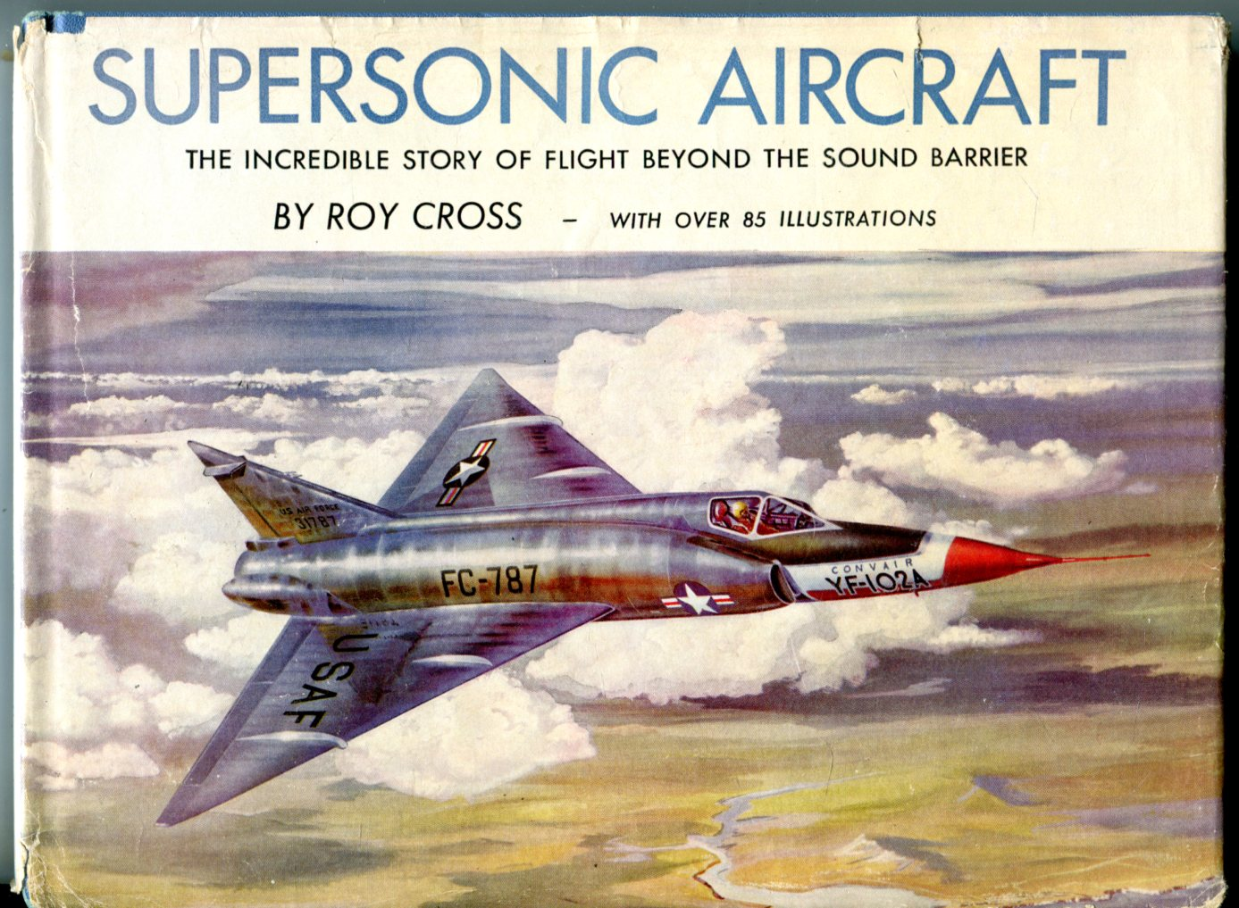 Image for Supersonic Aircraft: The Incredible Story of Flight Beyond the Sound Barrier
