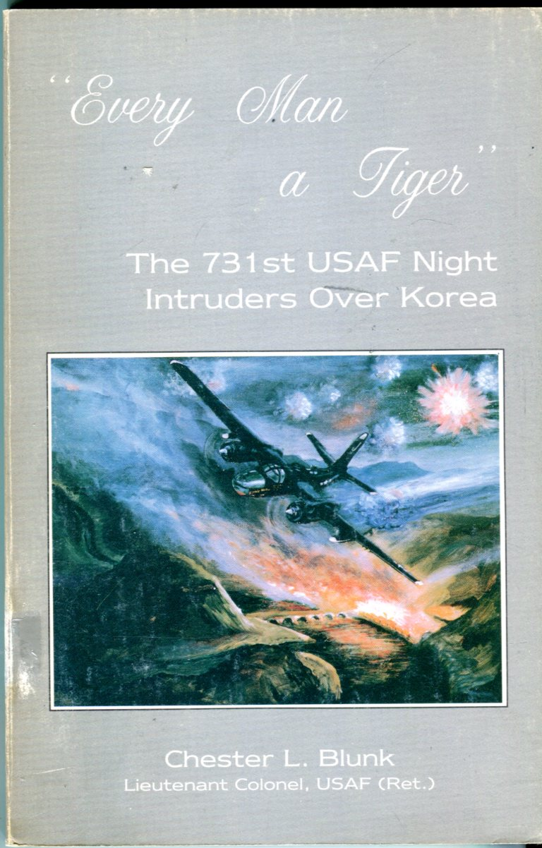 Image for Every Man a Tiger: The 731st USAF Night Intruders Over Korea