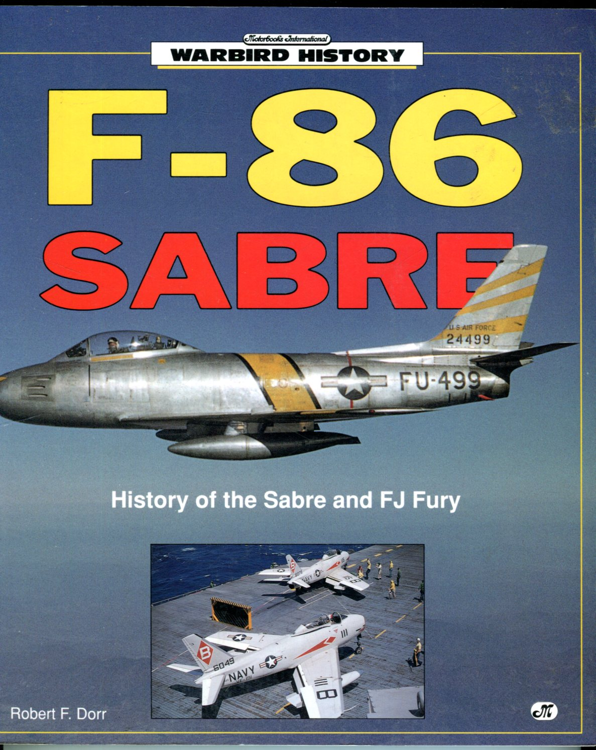 Image for F-86 Sabre: History of the Sabre and FJ Fury (Warbird History Series)