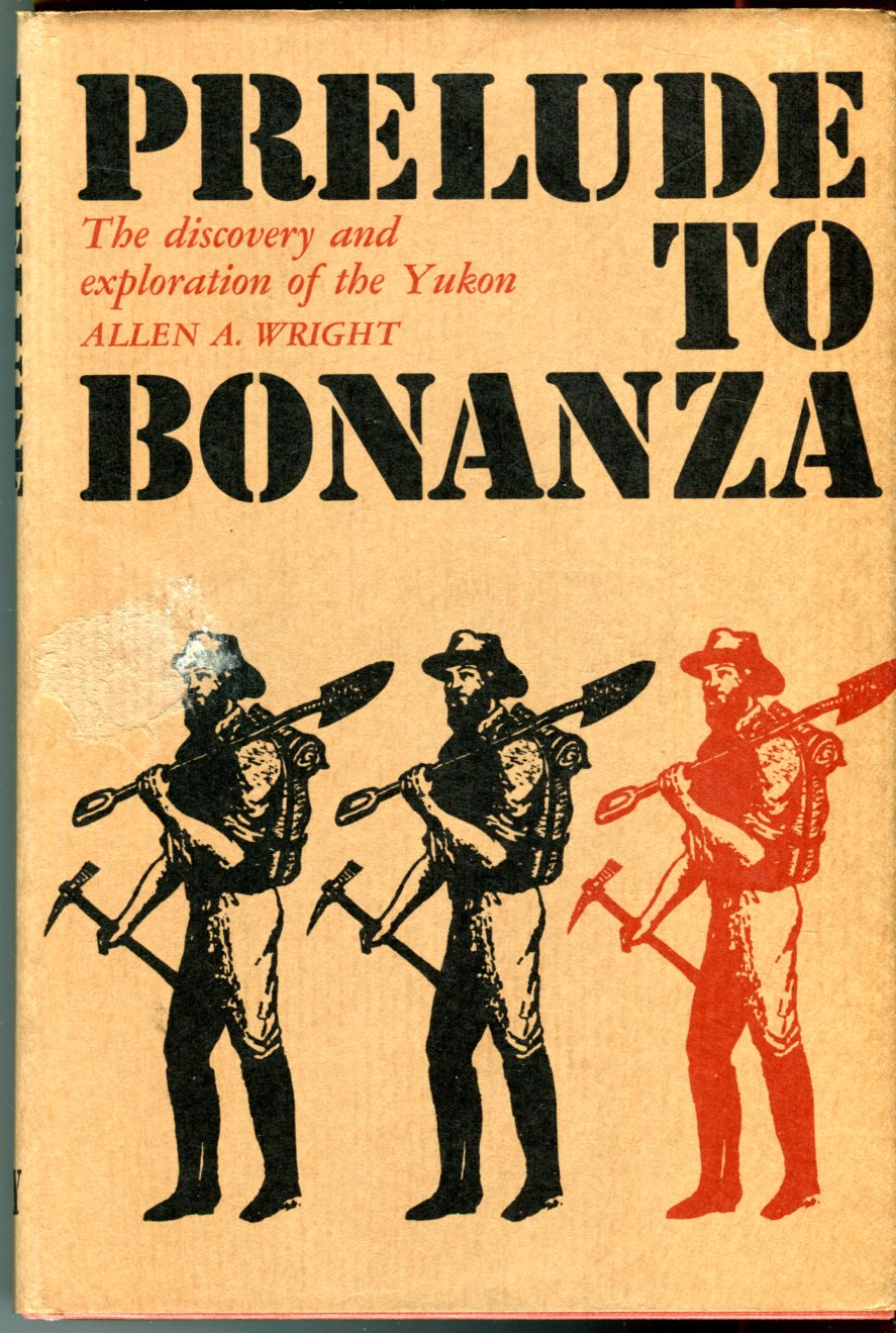Image for Prelude to Bonanza: The Discovery and Exploration of the Yukon