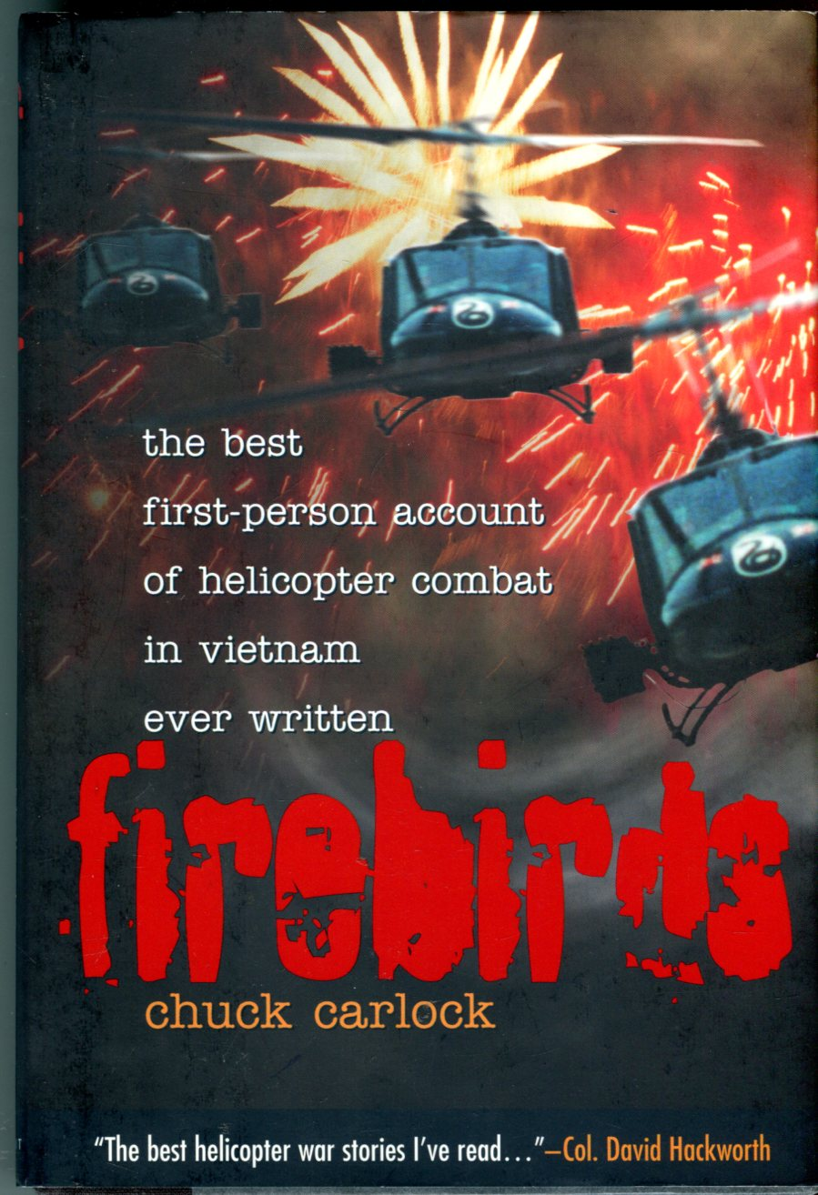 Image for Firebirds: The Best First Person Account of Helicopter Combat in Vietnam Ever Written