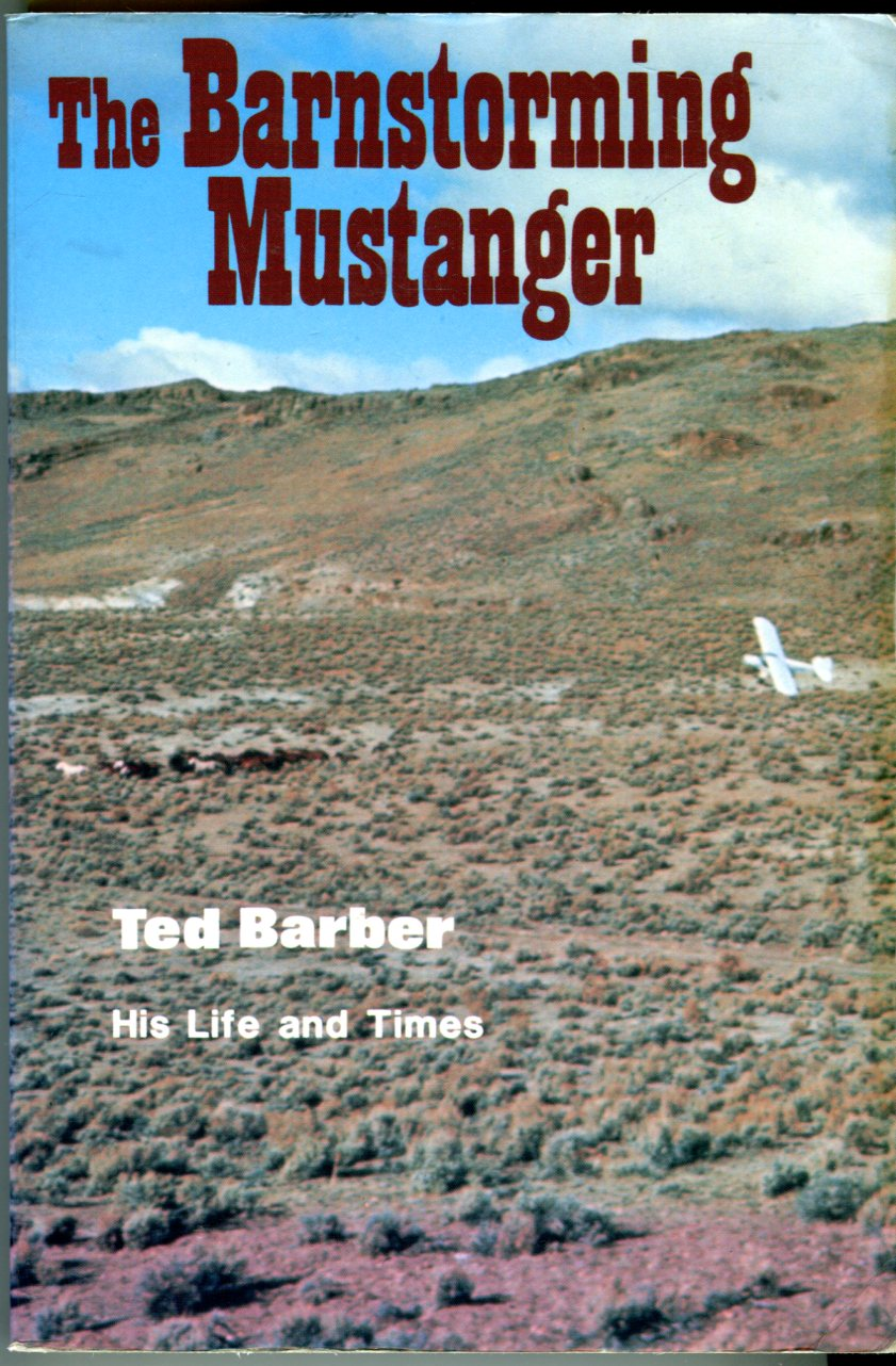 Image for The Barnstorming Mustanger: Ted Barber, His Life and Times