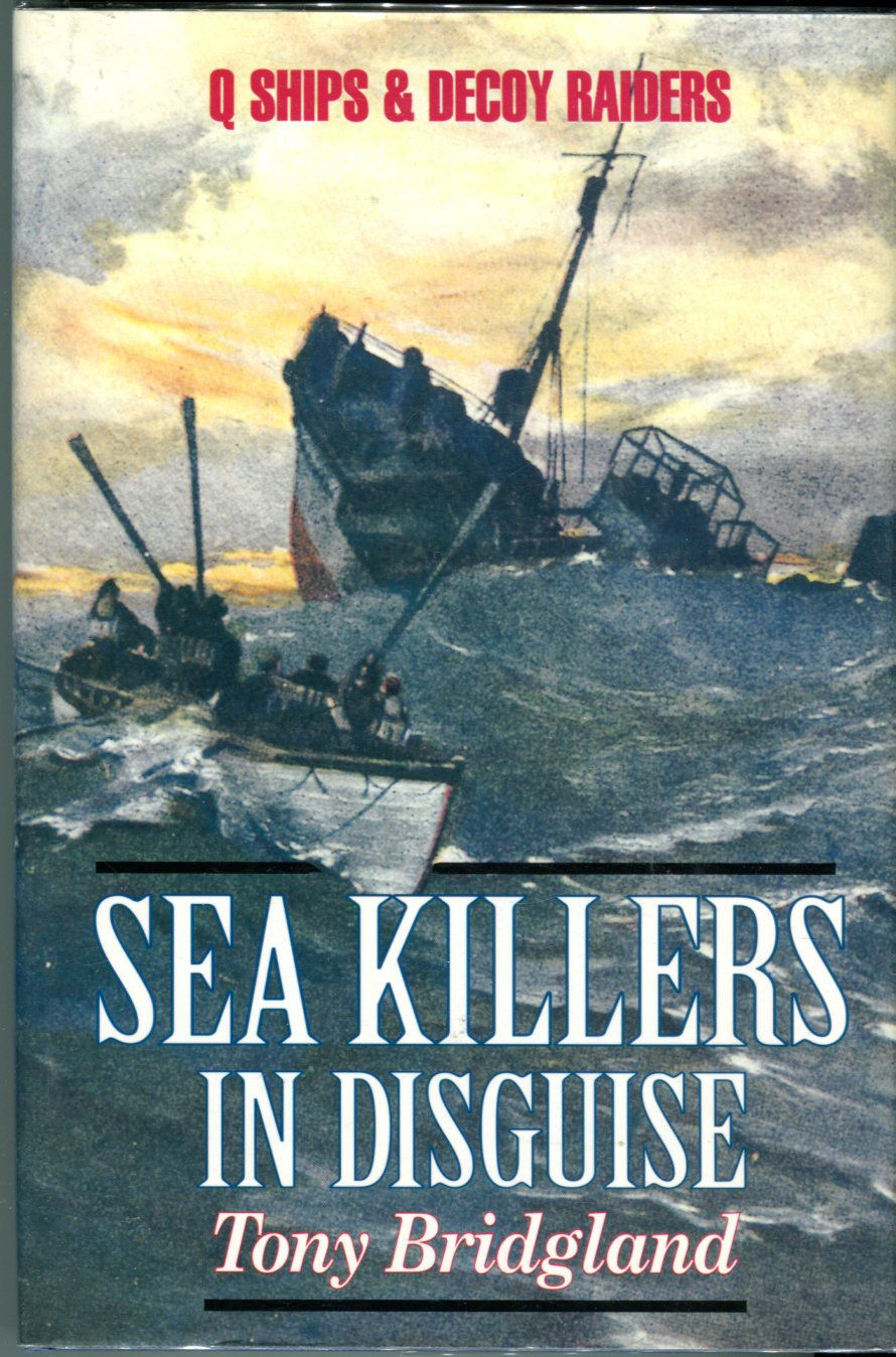 Image for Sea Killers in Disguise: The Story of the Q-Ships and Decoy Ships in the First World War