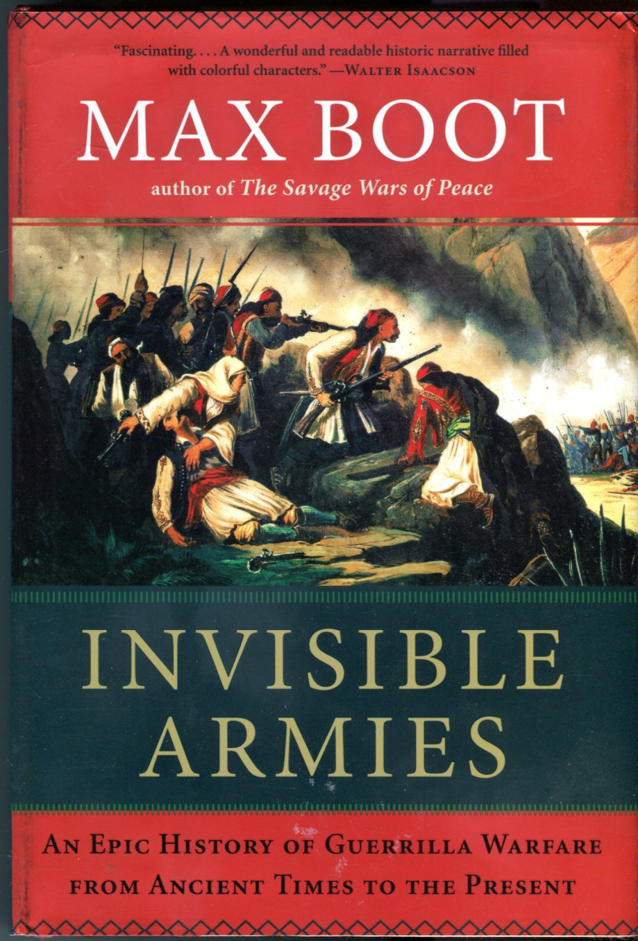 Image for Invisible Armies: An Epic History of Guerrilla Warfare from Ancient Times to the Present