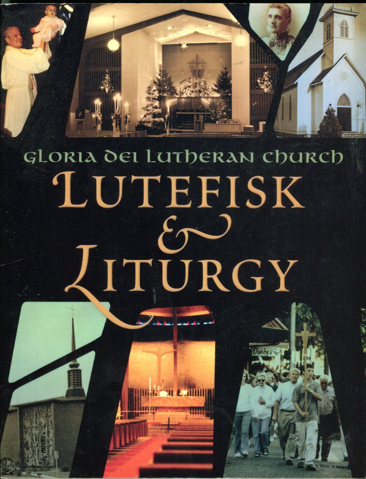 Image for Lutefisk & Liturgy: A Collection of Memories from Members of Gloria Dei Lutheran Church, Olympia, Washington 1905-2005
