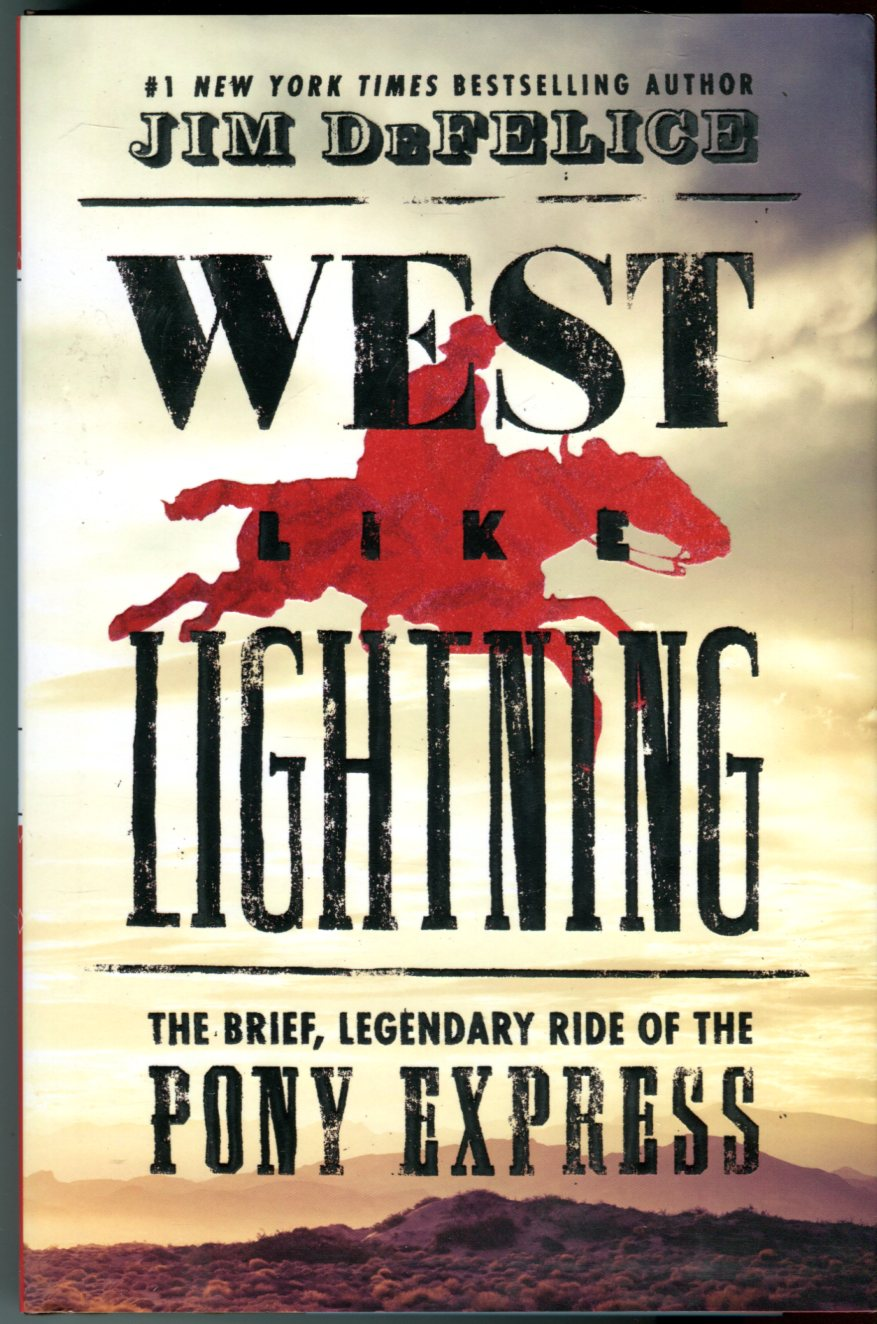 Image for West Like Lightning: The Brief, Legendary Ride of the Pony Express