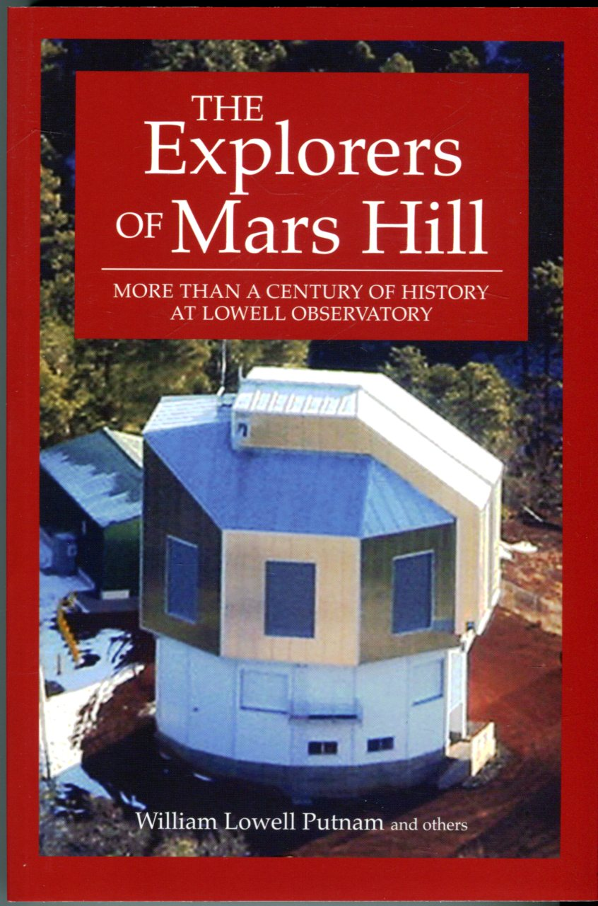 Image for The Explorers of Mars Hill: More Than a Century of History at Lowell Observatory