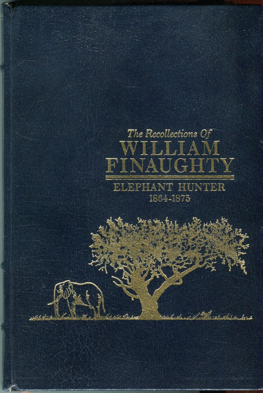 Image for The Recollections of William Finaughty: Elephant Hunter 1864-1875 (African Collection)