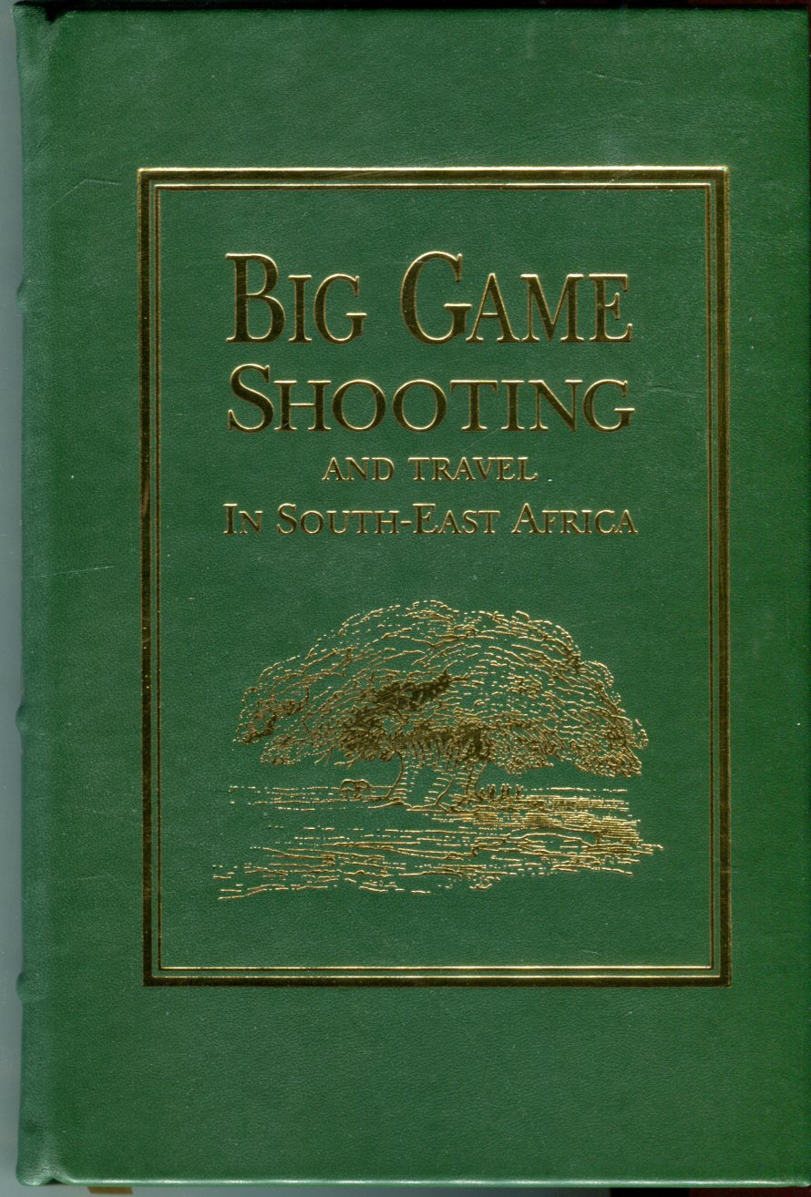 Image for Big Game Shooting and Travel in South-East Africa: An Account of Shooting Trips in the Cheringoma and Gorongoza Divisions of Portuguese South-East Africa and in Zululand (African Collection)