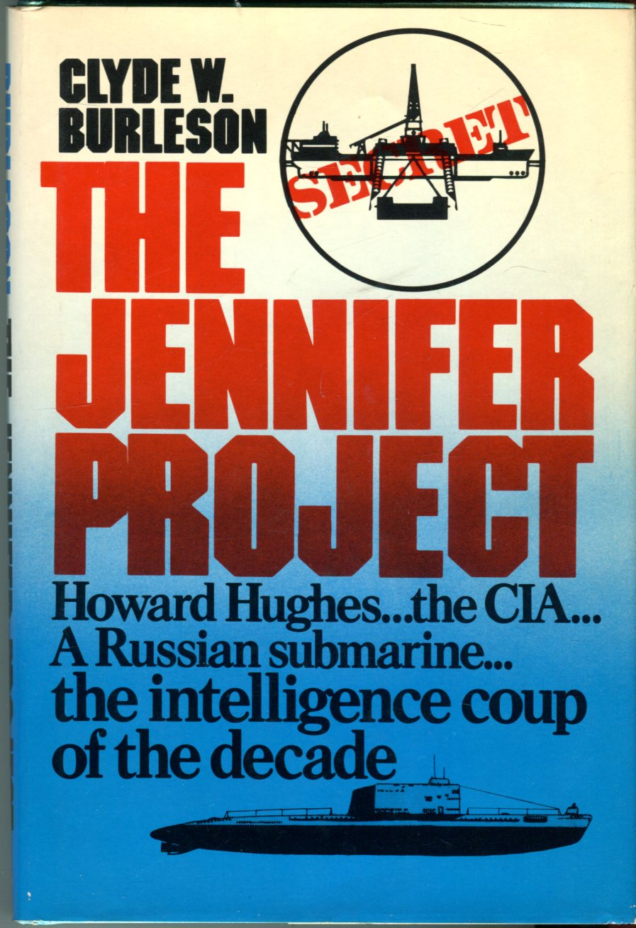 Image for The Jennifer Project: Howard Hughes, the CIA, a Russian Submarine - the intelligence coup of the decade
