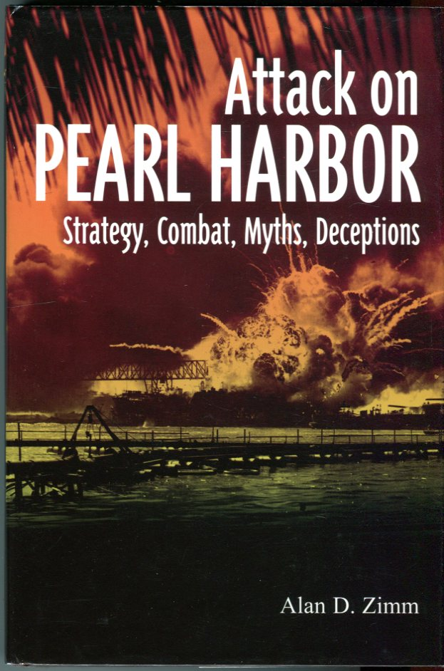 Image for Attack on Pearl Harbor: Strategy, Combat, Myths, Deceptions