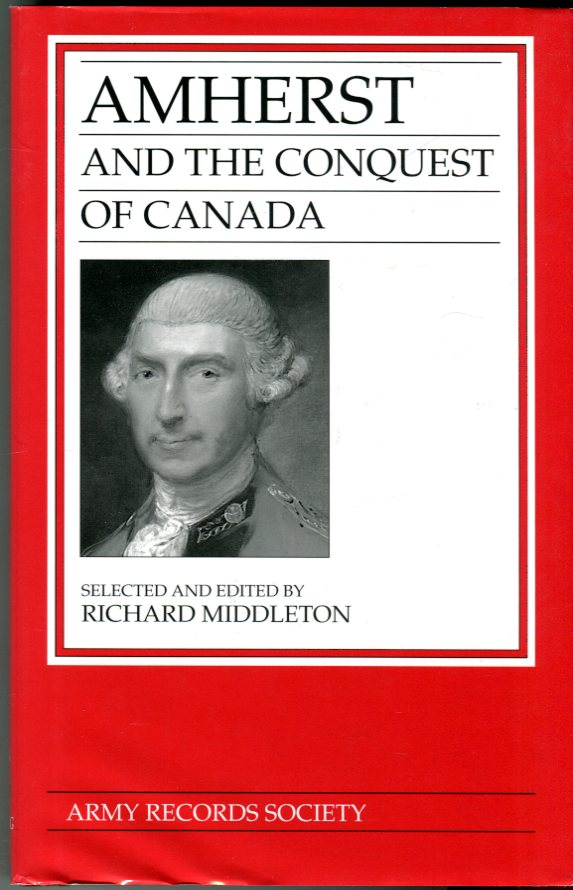 Image for Amherst and the Conquest of Canada (Publications of the Army Records Society Volume 20)