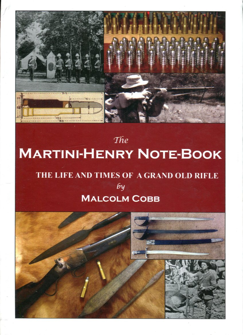 The Martini-Henry Note-Book The Life and Times of a Grand Old Rifle