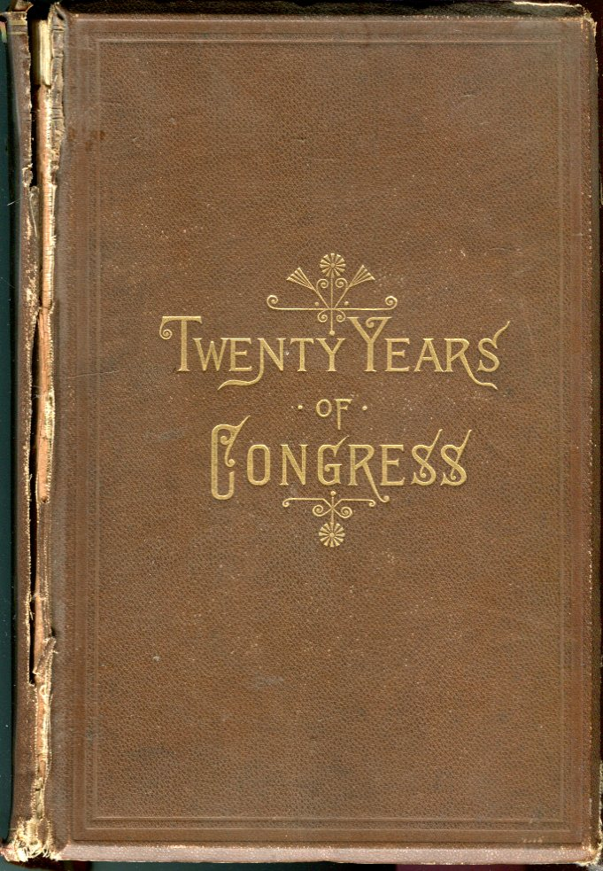 Image for Twenty Years of Congress: Volume I, From Lincoln to Garfield with a Review of The Events Which Led to the Political Revolution of 1860