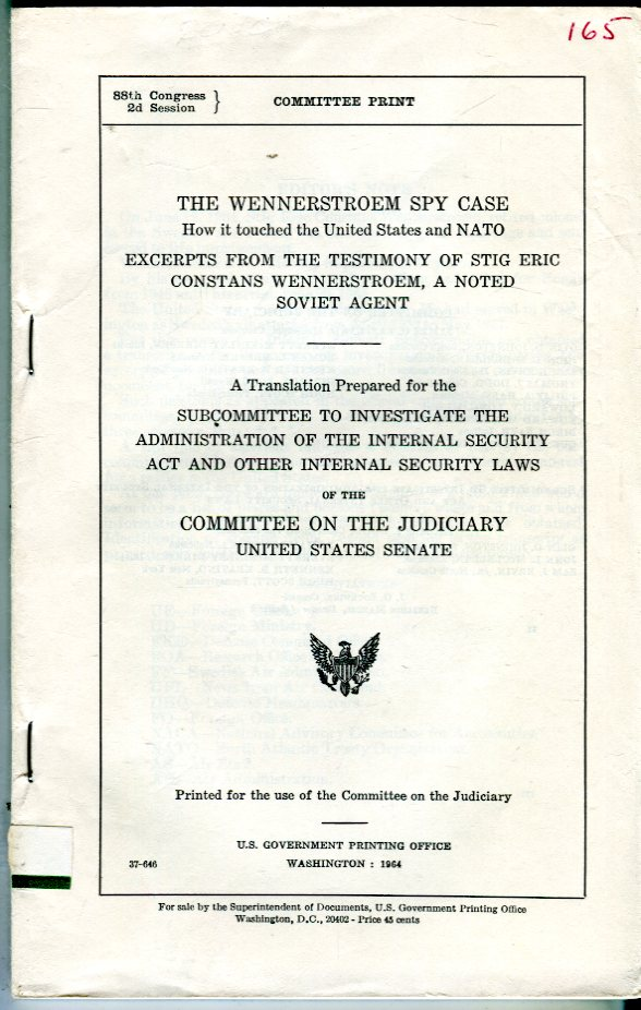 Image for The Wennerstroem Spy Case: How It Touched the United States and NATO; Excerpts from the Testimony of Stig Eric Constans Wennerstroem, a Noted Soviet Agent