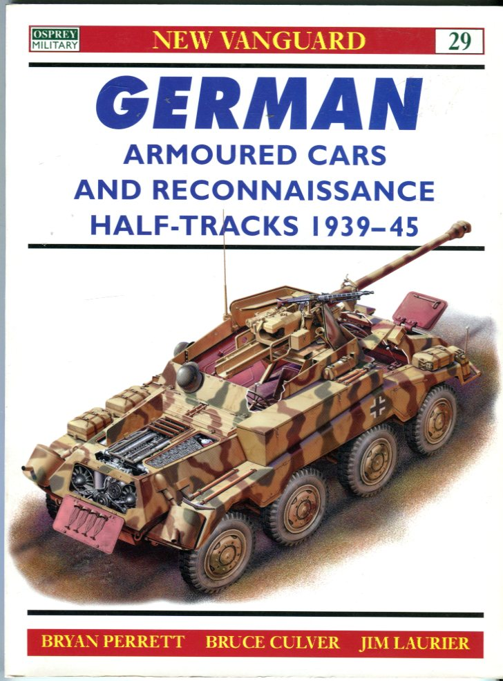 Image for German Armoured Cars and Reconnaissance Half-Tracks 1939-1945 (New Vanguard Series No. 29)