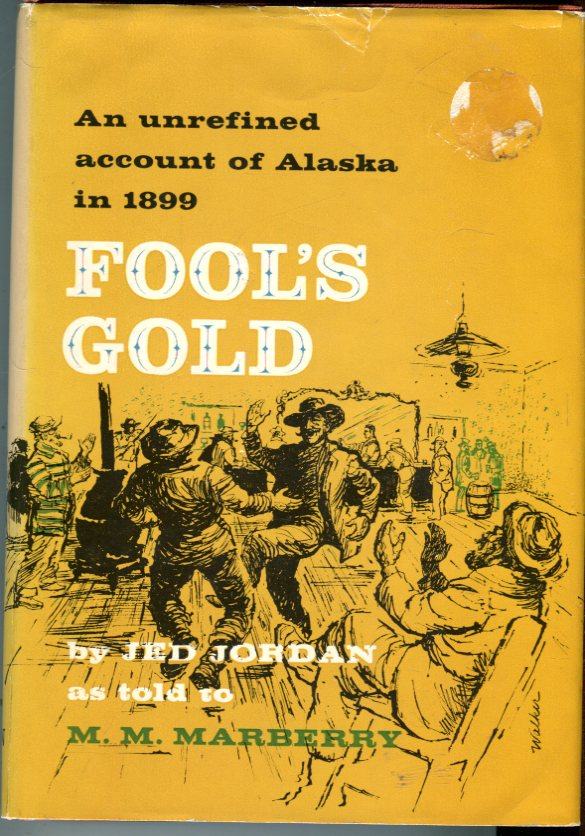 Image for Fool's Gold: An Unrefined Account of Alaska in 1899