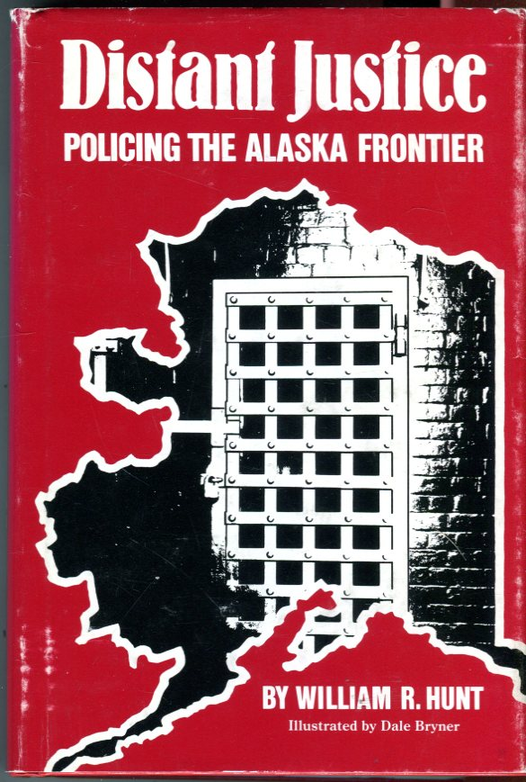Image for Distant Justice: Policing the Alaska Frontier
