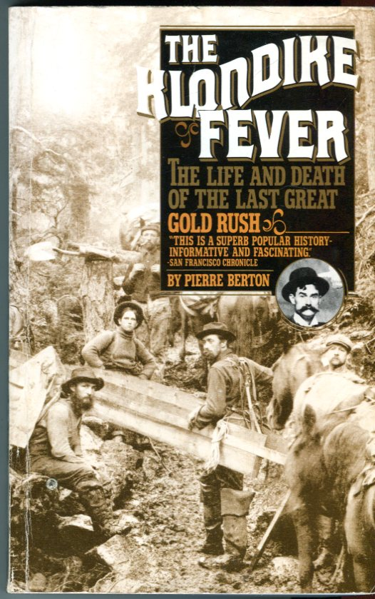 Image for The Klondike Fever: The Life and Death of the Last Great Gold Rush