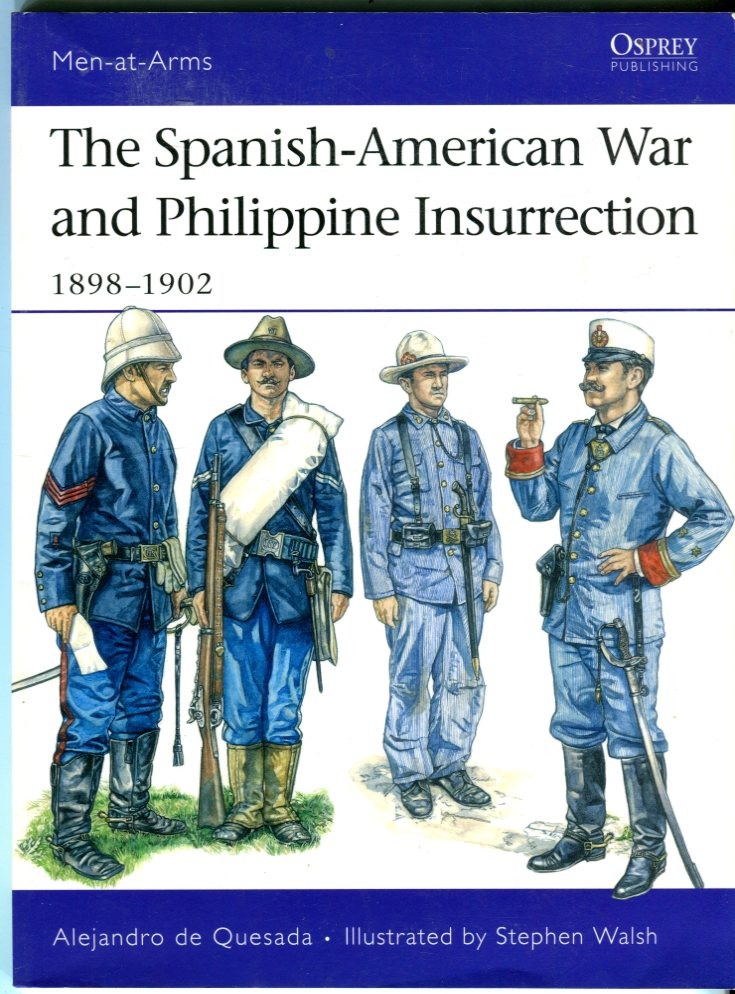 Image for The Spanish-American War and Philippine Insurrection 1898-1902 (Osprey Men at Arms Series No. 437)