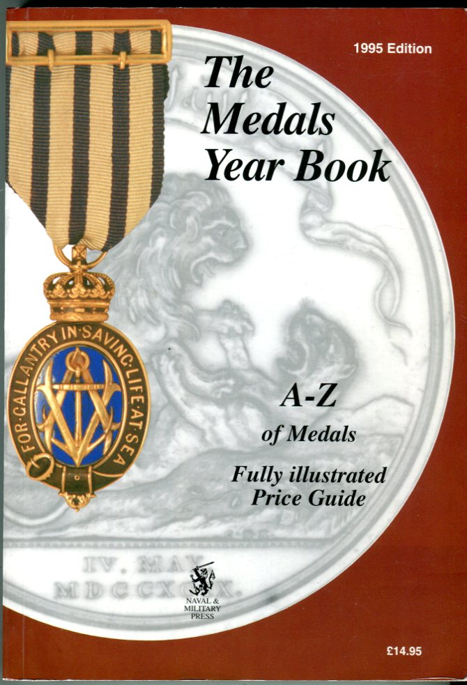 Image for The Medals Yearbook 1995 Edition: A-Z of Medals, Fully Illustrated Price Guide