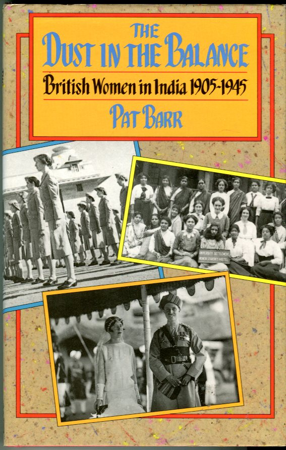 Image for The Dust in the Balance: British Women in India 1905-1945